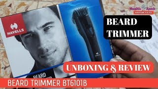 Havells Beard Trimmer BT6101B || Unboxing and Reviews || Health Rank