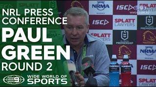 NRL Press Conference: Paul Green- Round 2 | NRL on Nine