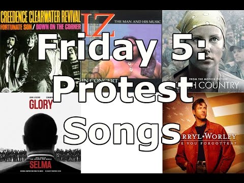 Friday 5: Protest Songs