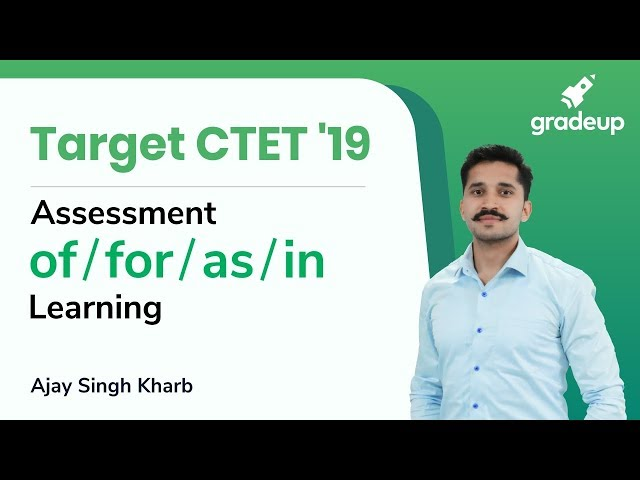 CTET 2019 | Assessment of, for, as, in learning | By Ajay Singh Kharb