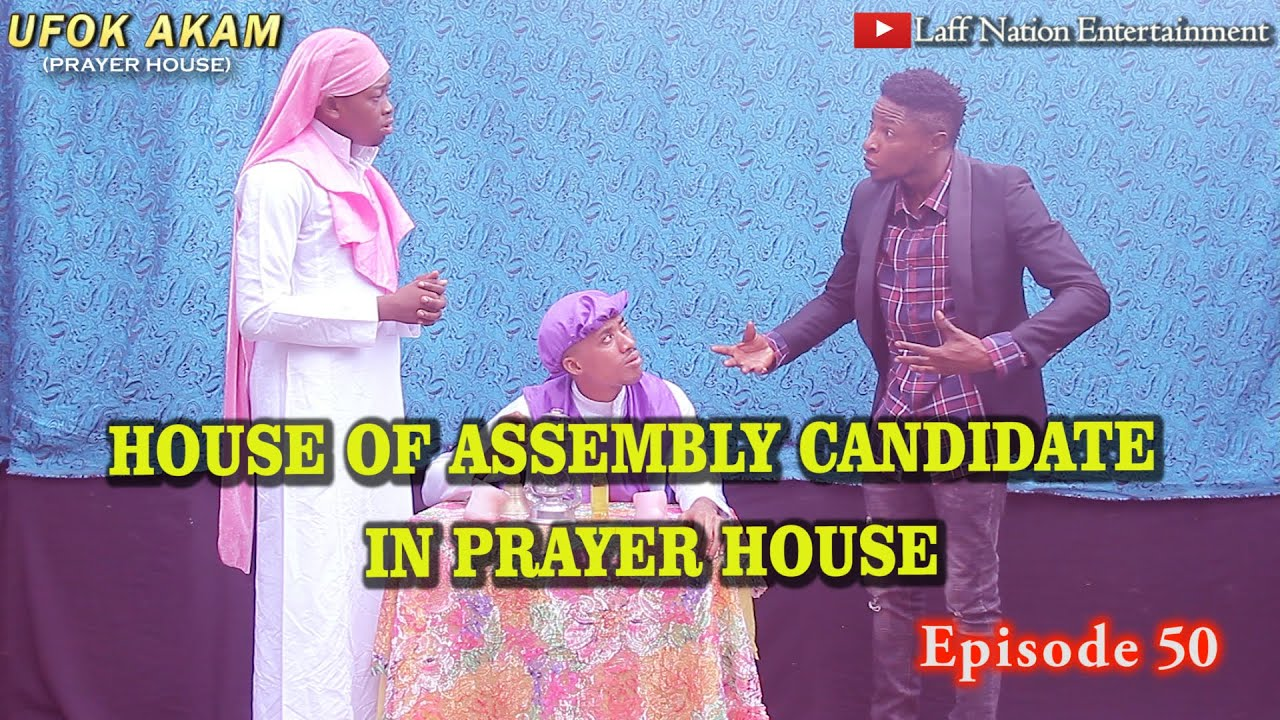 Download HOUSE OF ASSEMBLY CANDIDATE IN PRAYER HOUSE ASKING FOR MILLION OF VOTES (Ufok Akam Episode 50)