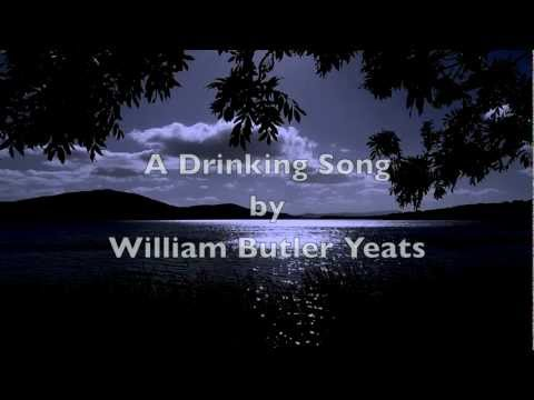 """A Drinking Song""-WB Yeats-Irish Poetry-Short Sad Poem-Famous Classic Poetry-Poems About Live"