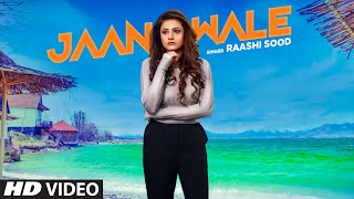 Jaan Wale: Raashi Sood (Full Song) Navi Ferozpurwala | Harley Josan | Latest Punjabi Songs 2019