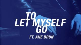 The Avener ft. Ane Brun - To Let Myself Go (Extract)