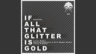 If All That Glitter Is Gold (Johny S Lullaby Remix)