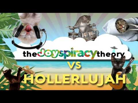The Joyspiracy Theory vs HOLLERLUJAH!