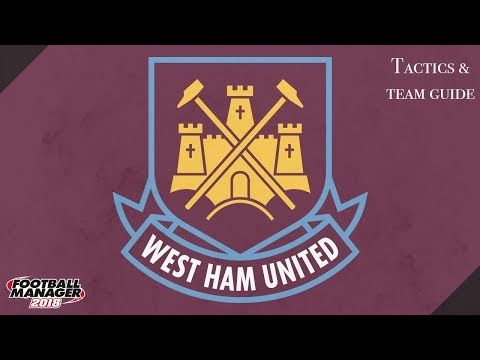 FM 18 West Ham Tactics And Team Guide Football Manager 2018