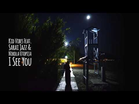 Kid Vibes, Sarai Jazz, Nikola Utopija - I See You
