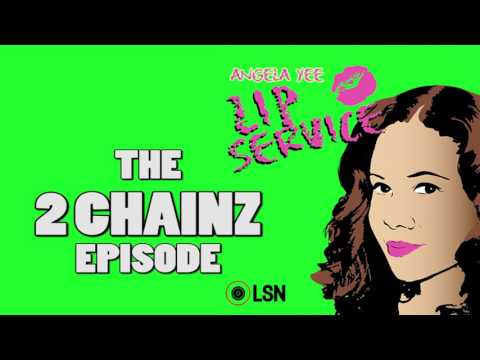 Angela Yee's Lip Service: The 2 Chainz Episode