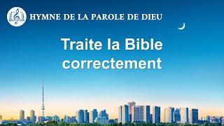 Musique chrétienne 2020 « Traite la Bible correctement »
