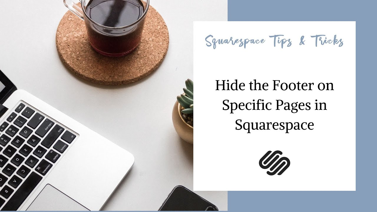 How to Hide Part of Your Footer on Your Squarespace Website