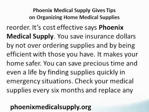 Phoenix Medical Supply Gives Tips on Organizing Home Medical Supplies.wmv