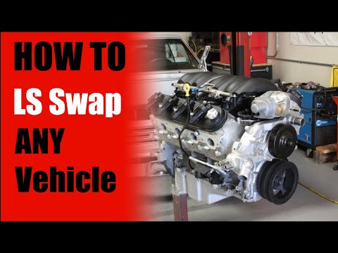 HOW TO LS SWAP ANY VEHICLE - 5 THINGS YOU NEED -- LS Swap Basics Overview (LONG VERSION)