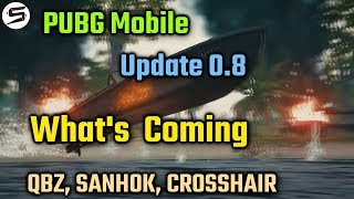 PUBG Mobile 0.8 Global Update | What