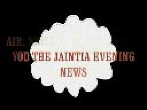JAINTIA BULLETIN FROM THE STATION OF ALL INDIA RADIO DATE:  8TH JAN,2019