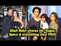 Shah Rukh shares his 'Sugar, Spice & everything nice TRIO'