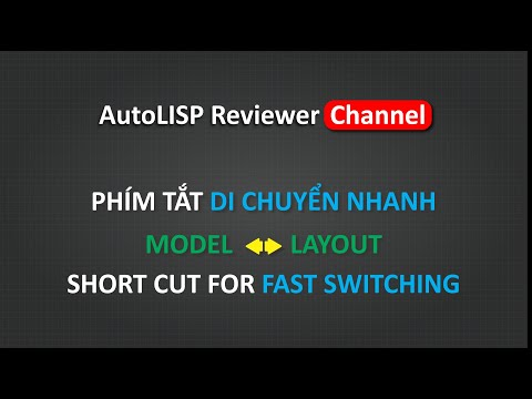 Shortcut for Fast Switching Model to Layout   Chuyển đổi nhanh Model Layout   AutoLISP Reviewer
