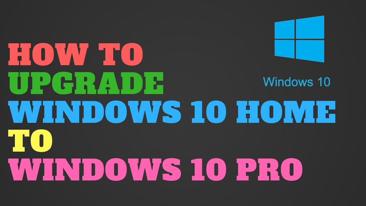 How to Upgrade Windows 10 Home to Windows 10 Pro