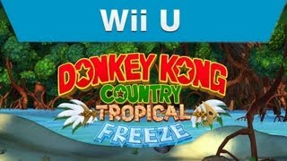 Wii U - Donkey Kong Country: Tropical Freeze E3 Trailer