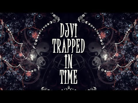 DJVI - Trapped In Time