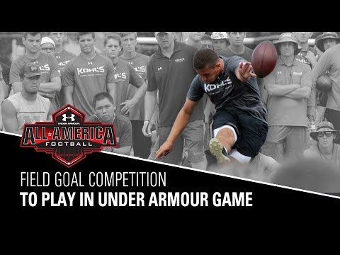 Field Goal Competition | 2018 Under Armour All-American Game Selections | Kohl's Kicking Camps