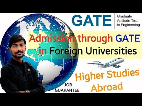 ADMISSION Through GATE in FOREIGN UNIVERSITIES | HIGHER EDUCATION in ABROAD | LIST OF UNIVERSITIES