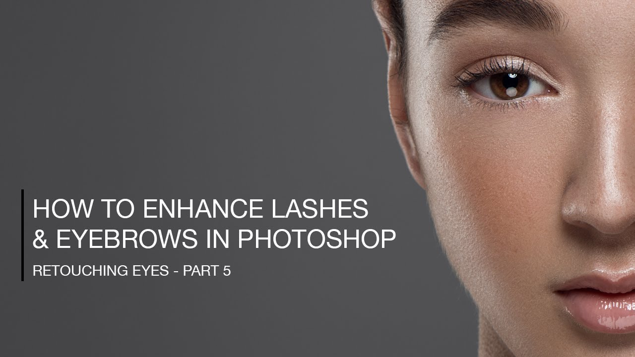 How To Add And Enhance Eyelashes And Eyebrows In Photoshop