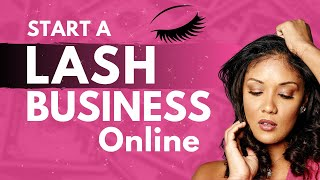 How to Start a Lash Business Online ( step by step )