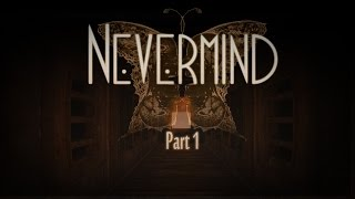 Nevermind Gameplay (Full) Part 1: THE SENSOR READS OUR FEAR!!!!