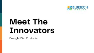 Drought Diet Products - Meet the Innovator