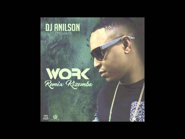 Work Remix Kizomba by Dj Anilson