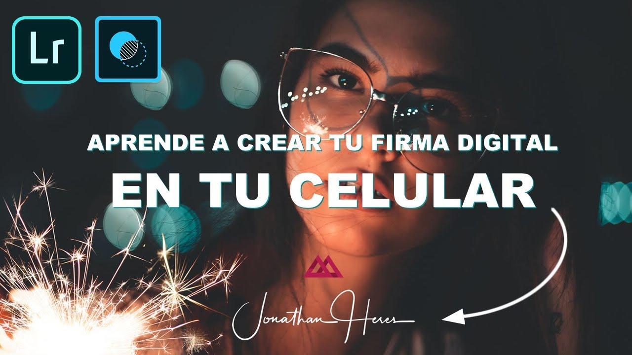 Cómo Crear Una Firma Digital Para Tus Fotos Desde Tu Celular Youtube