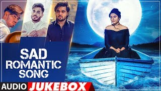 Sad Romantic Songs | Punjabi Audio Jukebox | Latest Punjabi Songs 2018 | T-Series Apna Punjab