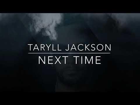 Taryll Jackson - Next Time