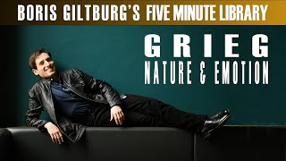 Five Minute Library: BORIS GILTBURG | GRIEG · NATURE AND EMOTION