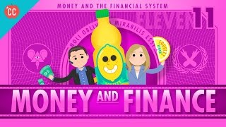 Money and Finance: Crash Course Economics #11(, 2015-10-14T16:01:44.000Z)