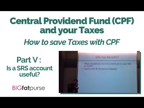 CPF and Taxes - How to Save Taxes using your CPF -  Is an SRS account worthwhile?