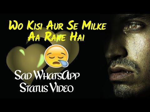Sad WhatsAapp Status Video | Wo Kisi Aur Se Milke Aa rahe hai| Whatsapp 30  Sec Status | Love Bewafai