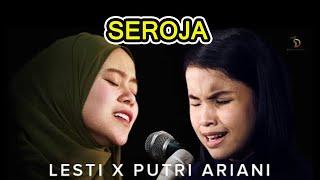 Seroja - Putri Ariani X Lesty Kejora