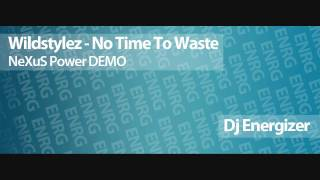 Wildstylez - No Time To Waste ( NeXuS Power Demo )