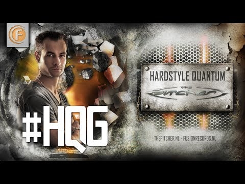 #HQ6 - The Pitcher - HARDSTYLE QUANTUM
