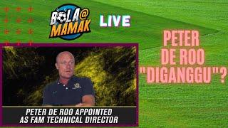 """PETER DE ROO """"DIGANGGU""""?   BOLA@MAMAK 2020"""