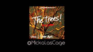 Mick Jenkins-- The Trees (Prod. @MastadonTheJBG)
