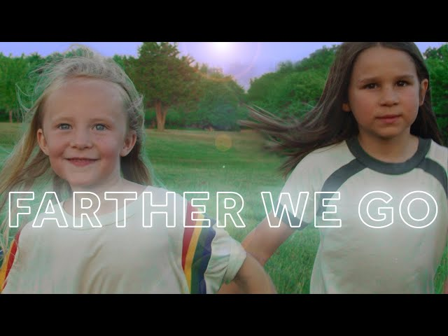 Farther We Go - Walk off the Earth (Lyric Video)