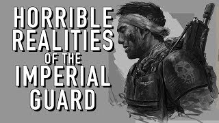 Horrible Realities of the Life of the Imperial Guard Warhammer 40K