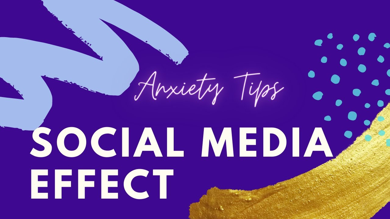 Anxiety Tips | Social Media Effect
