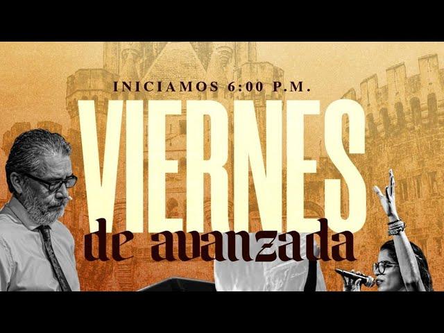 Viernes de Avanzada #155 | Apóstol Rigoberto Bernal | Casa de Poder Panamá