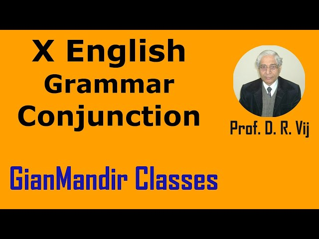 X English - Grammar - Conjunction by Nandini Mam