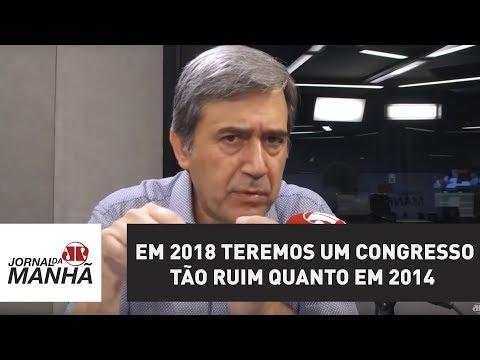 Em 2018 teremos um Congresso tão ruim quanto o eleito em 2014 | Marco Antonio Villa