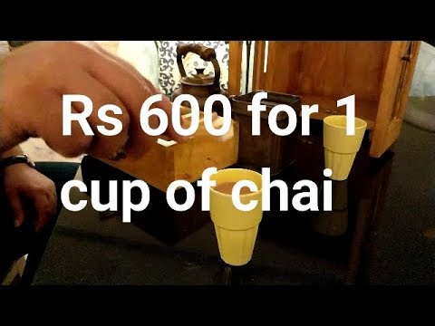 Rs 600 for 1  cutting chai